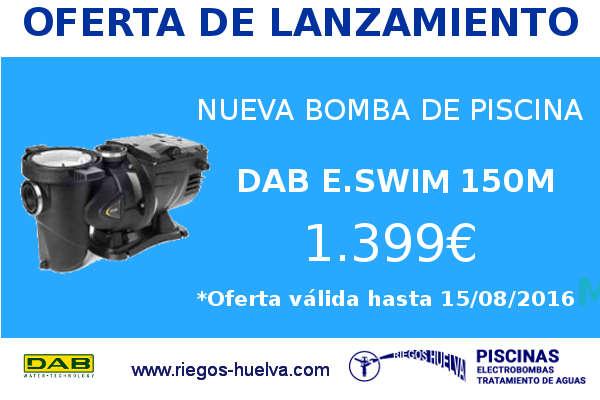 Oferta de lanzamiento nueva bomba de piscinas dab e swim for Oferta de piscina